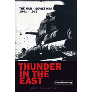 Thunder in the East: the Nazi-Soviet War, 1941-1945 (BOK)