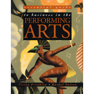Essential Guide Business in the Performing Arts (BOK)
