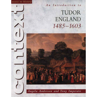 Access to History Context: An Introduction to Tudor England, (BOK)
