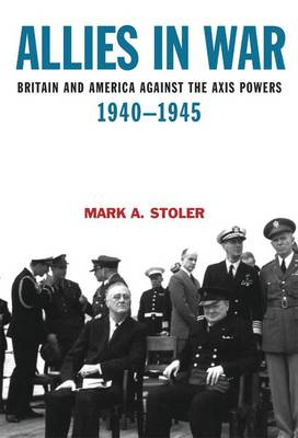 Allies in War: Britain and America Against the Axis Powers, 1940-1945 (BOK)
