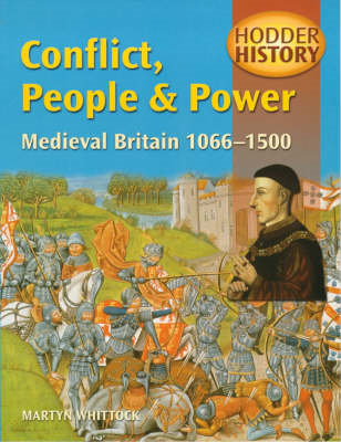 Conflict, People and Power: Medieval Britain, 1066-1500: Mainstream Edition (BOK)
