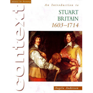 Access To History Context: An Introduction to Stuart Britain (BOK)