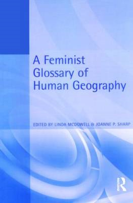 A Feminist Glossary of Human Geography (BOK)