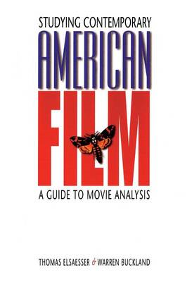 Studying Contemporary American Film: A Guide to Movie Analysis (BOK)