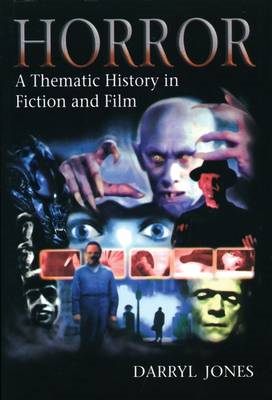 Horror: A Thematic History in Fiction and Film (BOK)