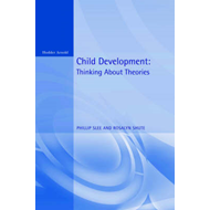 Child Development: Thinking About Theories - Texts in Developmental Psychology (BOK)