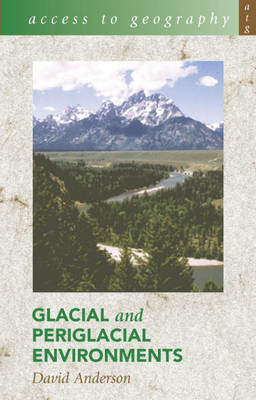 Access to Geography: Glacial and Periglacial Environments (BOK)