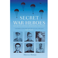 Secret War Heroes: The Men of Special Operations Executive (BOK)