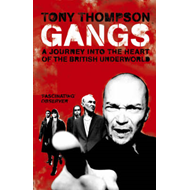 Gangs: A Journey into the Heart of the British Underworld (BOK)