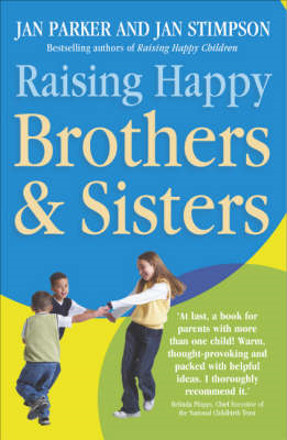 Raising Happy Brothers and Sisters: Helping Our Children Enjoy Life Together, from Birth Onwards (BOK)
