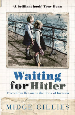 Waiting for Hitler: Voices from Britain on the Brink of Invasion (BOK)