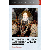 Access to History: Elizabeth 1 - Religion and Foreign Affair (BOK)