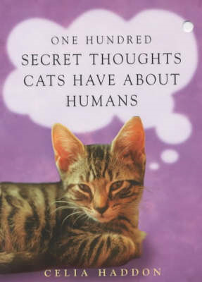 One Hundred Secret Thoughts Cats Have About Humans (BOK)