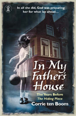 In My Father's House: The Years Before the Hiding Place (BOK)