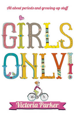 Girls Only! All About Periods and Growing-Up Stuff (BOK)