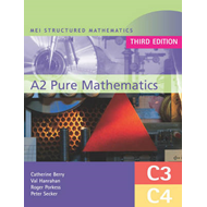 MEI A2 Pure Mathematics (C3 and C4) Third Edition (BOK)