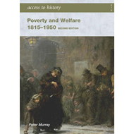 Access to History: Poverty and Welfare 1815-1950 (BOK)