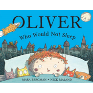 Oliver Who Would Not Sleep (BOK)