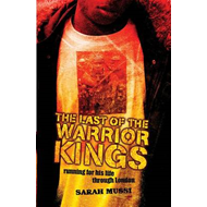 The Last of the Warrior Kings (BOK)