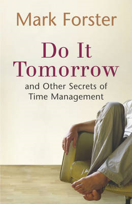 Do it Tomorrow and Other Secrets of Time Management (BOK)