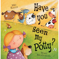 Have You Seen My Potty? (BOK)