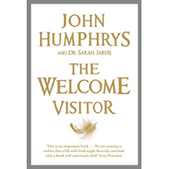 The Welcome Visitor: Living Well, Dying Well (BOK)