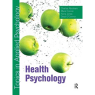 Health Psychology: Topics in Applied Psychology (BOK)