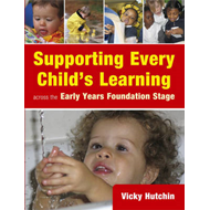Supporting Every Child's Learning Across the Early Years Foundation Stage (BOK)