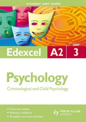 Edexcel Psychology: Criminological and Child Psychology: Unit 3 (BOK)