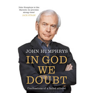 In God We Doubt: Confessions of a Failed Atheist (BOK)