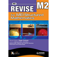 Revise for MEI Structured Mathematics - M2 (BOK)