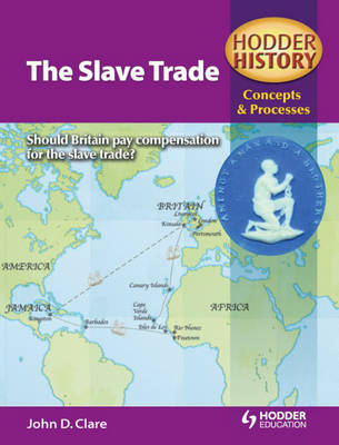 Hodder History Concepts and Processes: The Slave Trade (BOK)