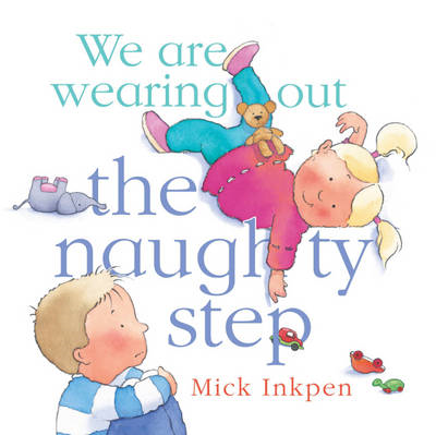 We are Wearing Out the Naughty Step (BOK)