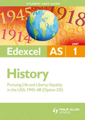 Edexcel AS History Student Unit Guide: Unit 1 Pursuing Life and Liberty: Equality in the USA, 1945-6 (BOK)