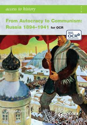 From Autocracy to Communism: Russia 1894-1941 (BOK)