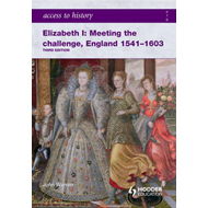 Access to History: Elizabeth I Meeting the Challenge:England (BOK)