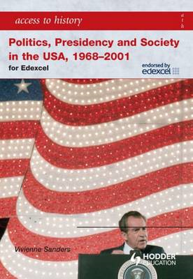 Access to History: Politics, Presidency and Society in the U (BOK)