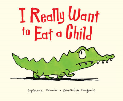 I Really Want to Eat a Child (BOK)
