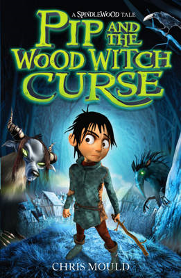 Pip and the Wood Witch Curse (BOK)