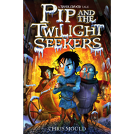 Pip and the Twilight Seekers (BOK)