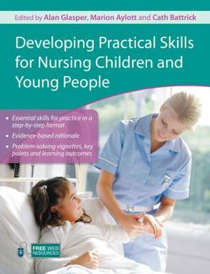 Developing Practical Skills for Nursing Children and Young P (BOK)