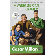 A Member of the Family: Cesar Millan's Guide to a Lifetime of Fulfillment with Your Dog (BOK)