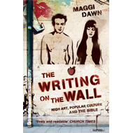 The Writing on the Wall: High Art, Popular Culture and the Bible (BOK)