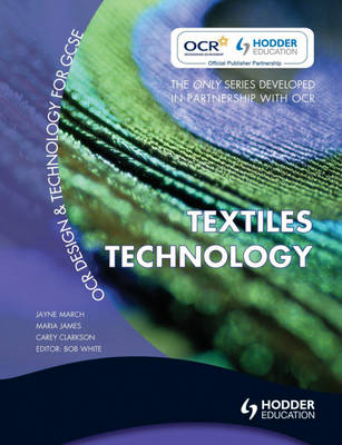 OCR Design and Technology for GCSE: Textiles Technology (BOK)