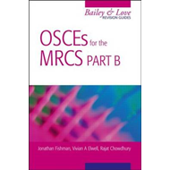 OSCEs for the MRCS Part B A Bailey & Love Revision Guide (BOK)