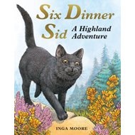 Six Dinner Sid: A Highland Adventure (BOK)