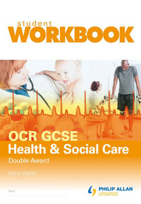 OCR GCSE Health and Social Care Double Award: Student Workbook (BOK)