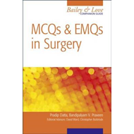 MCQs and EMQs in Surgery: A Bailey and Love Companion Guide (BOK)