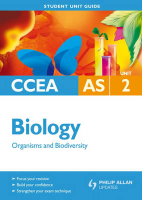 CCEA AS Biology Student Unit Guide: Unit 2 Organisms and Bio (BOK)