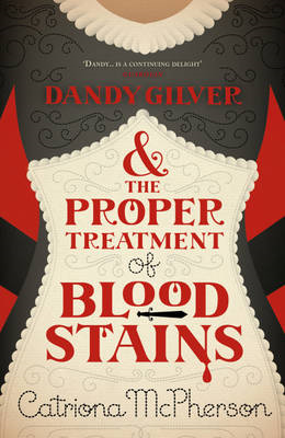 Dandy Gilver and the Proper Treatment of Bloodstains (BOK)